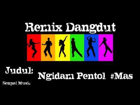 Remix Music - Ngidam Pentol #Mas