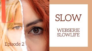 SLOW | Episode 2 | WEBSERIE SLOWLIFE