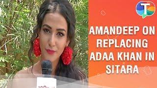 amandeep sidhu aka haryali on replacing adaa khan in vish ya amrit sitara exclusive