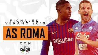 FICHAJES que debe hacer AS ROMA (con Soy Calcio) - Mercado de Fichajes 2019