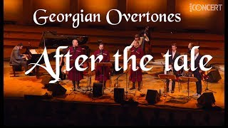 After the Tale - Georgian Overtones, Live from Berlin Konzerthaus