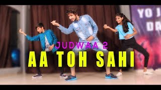 aa toh sahi dance video | Judwaa 2 | Vicky Patel Choreography