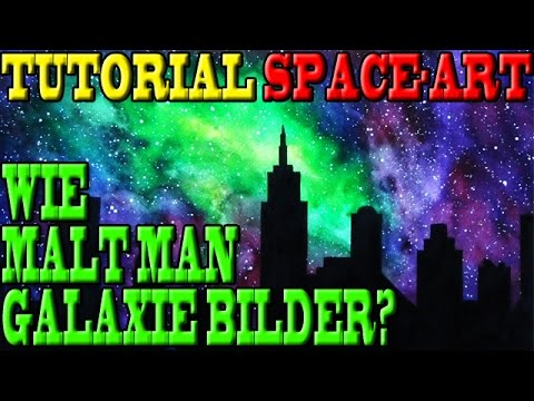 TUTORIAL: Wie malt man Galaxie Bilder? SPACE ART? – #004 [Tutorial] [SPACEART] [Fragen] [Kunst]