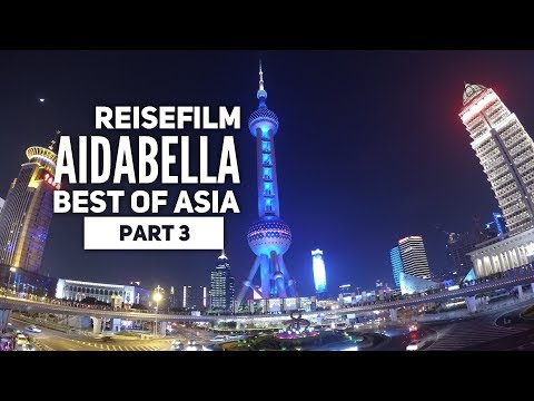 Reisevideo Südostasien mit AIDAbella - Teil 3 [Ishigaki & Shanghai]