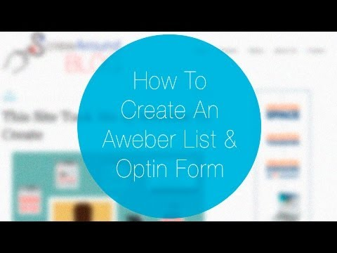 How To Create an Email List and Opt in Form With Aweber
