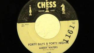 forty days forty nights muddy waters