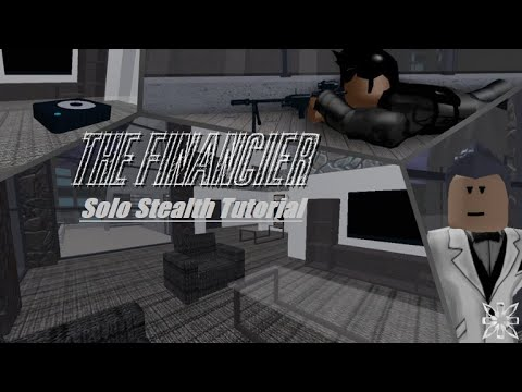 The Financier Solo Stealth Tutorial | Entry Point
