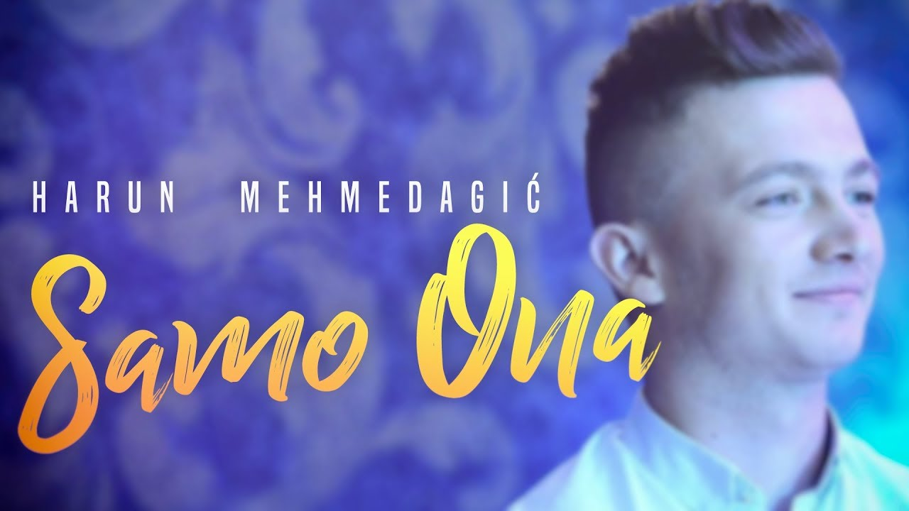Harun Mehmedagic - 2018 - Samo Ona - (Official Video)