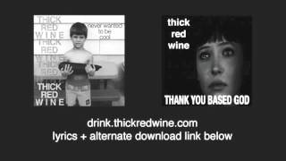 Thick Red Wine - Hold You