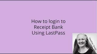 How to Login to Receipt Bank using LastPass