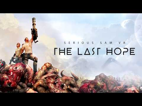 Serious Sam VR: The Last Hope - Release Trailer