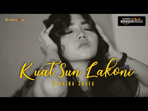 Download Kuat Sun Lakoni - Syahiba     ANEKA SAFARI  Mp4 baru