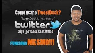 tweet Deck 2017  Como usar o tweetdeck ?
