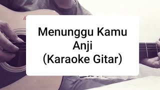 Anji - Menunggu Kamu ( Karaoke live acoustic gitar )