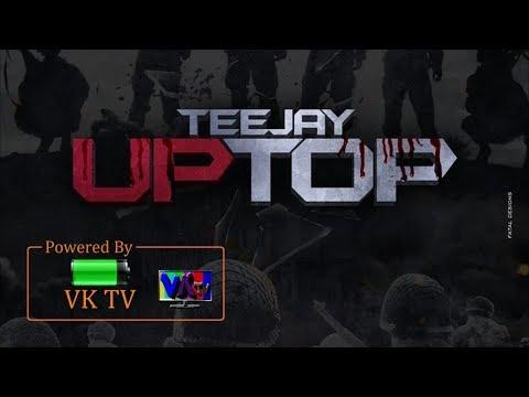 Teejay - Up Top (December 2017)