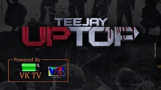 Download Teejay - Up Top (December 2017) MP3 song and Music Video