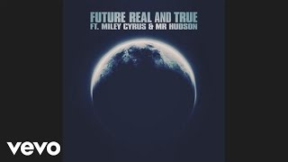 Future, Miley Cyrus - Real and True ( Audio) ft. Mr Hudson