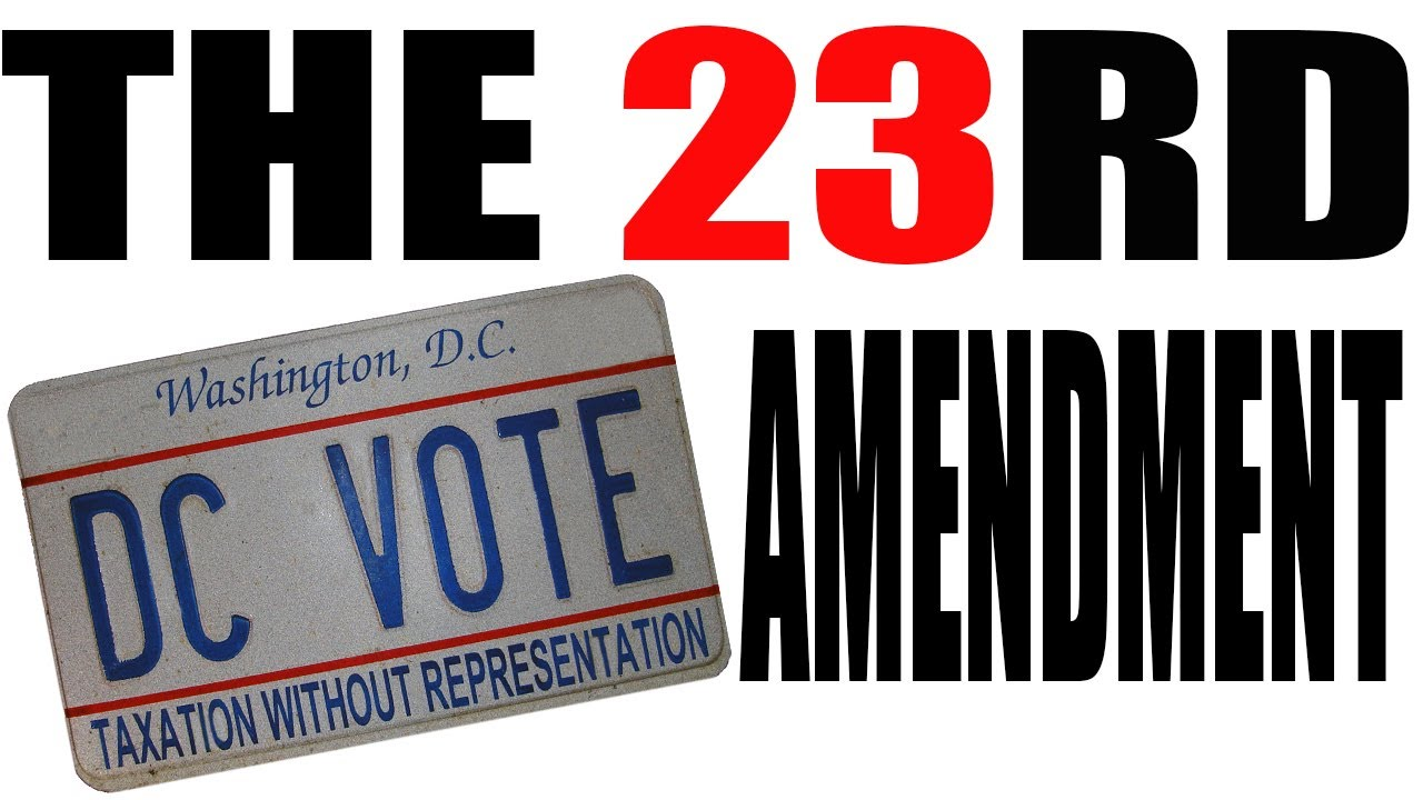 The 23rd Amendment Explained: The Constitution for Dummies ...