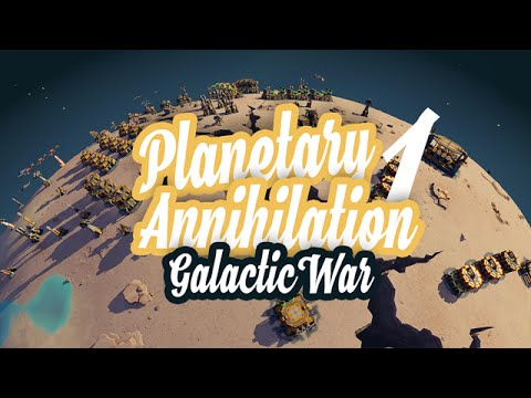 Planetary Annihilation - Galactic War Fr HD - ep 1