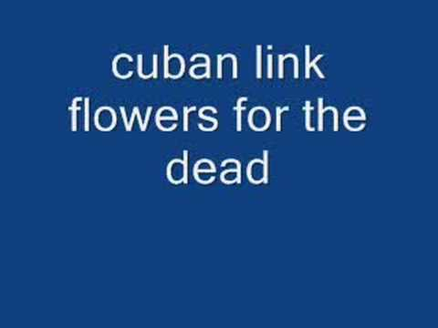 cuban link flowers for the dead