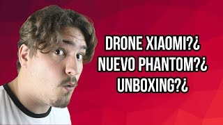 XIAOMI IDOL - DJI PHANTOM 4 V2 Y UNBOXING!
