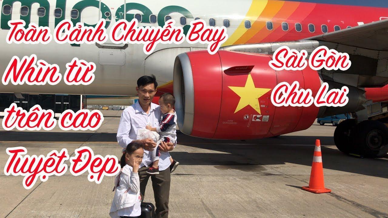 Toàn Cảnh Chuyến Bay Sài Gòn Chu Lai Rất Đẹp
