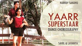 Harrdy Sandhu - Yaarr Superstaar | Dance Choreography | Sahil Chawla | Lavanya Singh | IIT Bombay