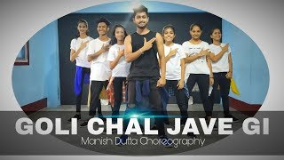 Goli chal jaavegi Dance Choreography By Manish Dutta