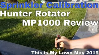 DIY How to Sprinkler Calibration and Hunter Rotator MP1000 Review