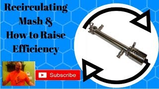 Brew house Efficiency and Recirculating Mash