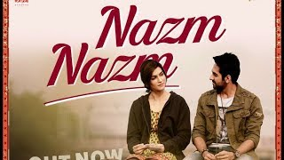 Nazm Nazm - 1 HOUR LOOP -  Bareilly Ki Barfi -