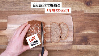 Gelingsicheres Low-Carb Fitness-Brot