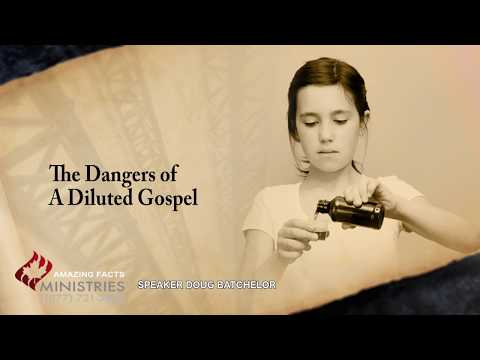 Dangers of a diluted gospel