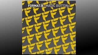 Format:B - Magic Button (Original Mix) - FMKdigi003