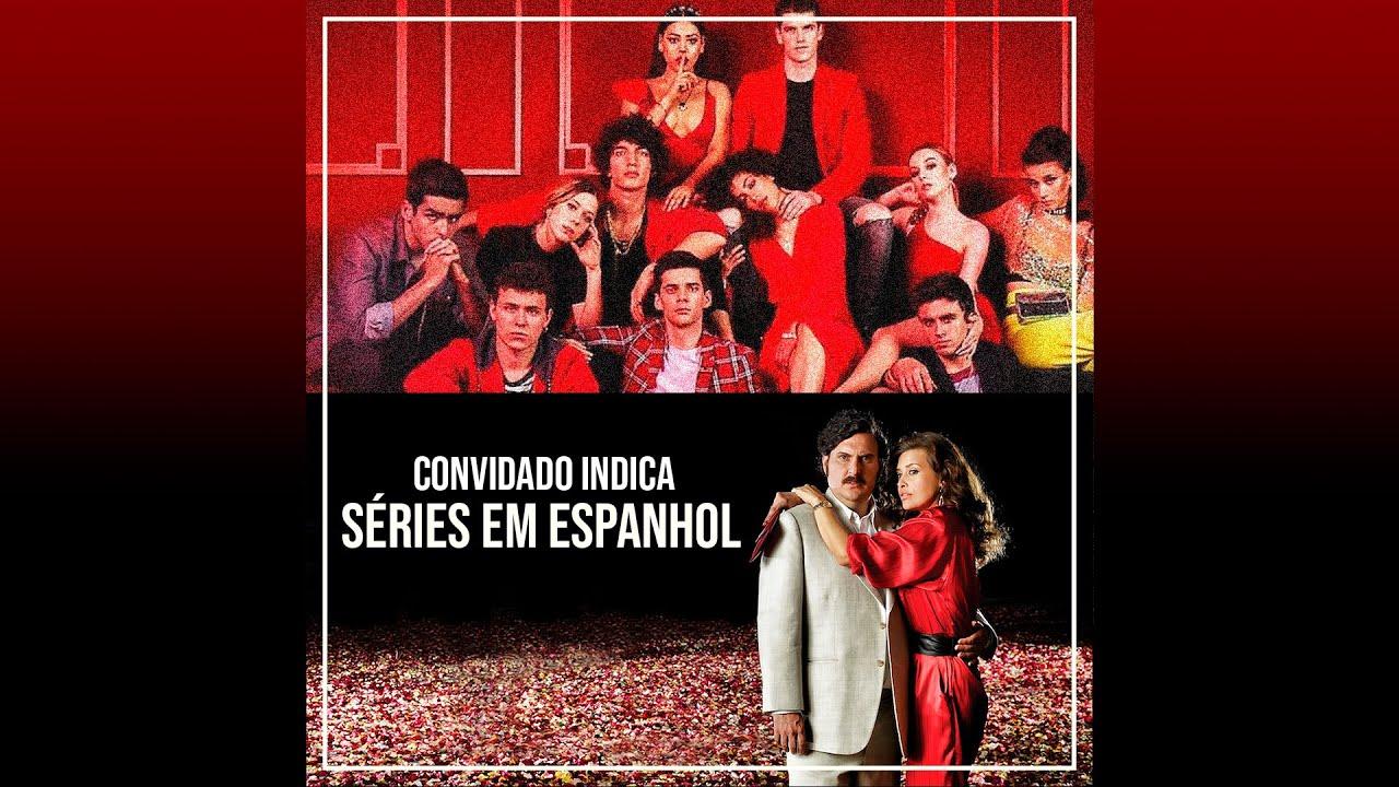 Convidado Indica - Séries em Espanhol