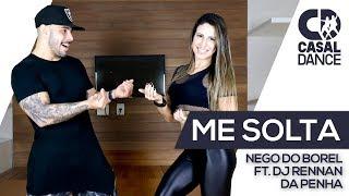 Baixar Me Solta - Nego do Borel ft. DJ Rennan da Penha | Casal Dance | Coreografia