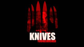 Young Wicked - Knives (HQ MP3 DL LINK IN DESCRIPTION)