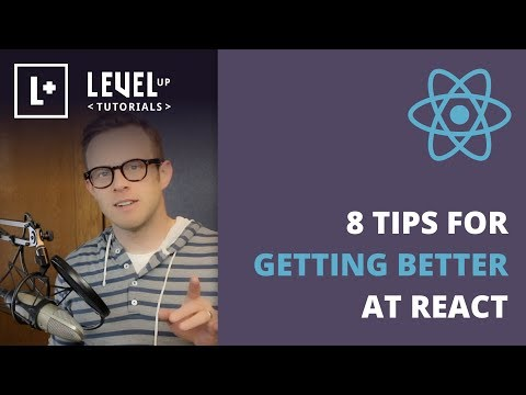 8 Tips For Getting Better At React