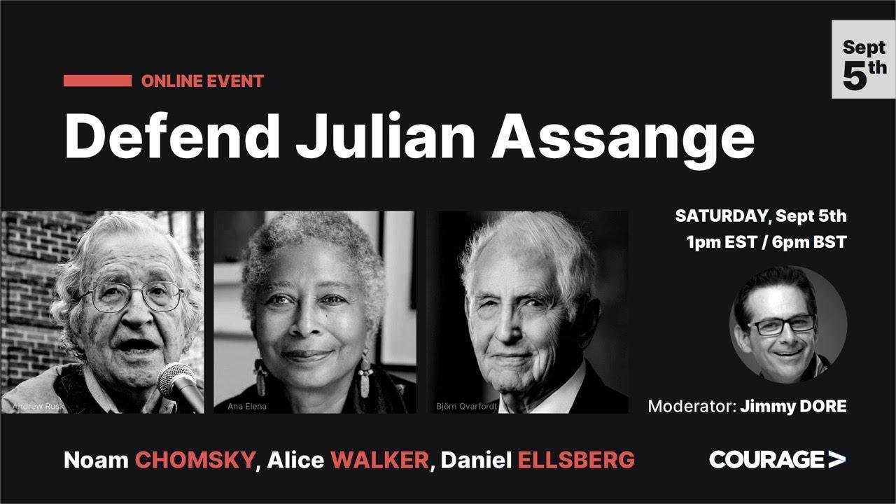 Courage Foundation: DEFEND JULIAN ASSANGE - with Noam Chomsky, Dan Ellsberg & Alice Walker