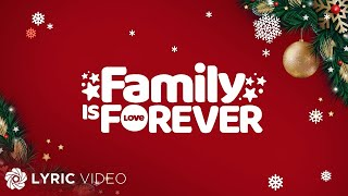 Family is Forever -  ABS-CBN Christmas Station ID 2019 (Lyrics)