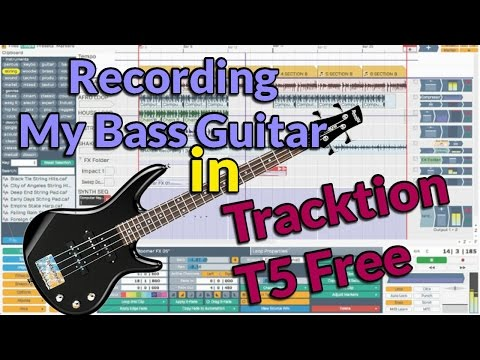 Recording My Bass Guitar in Tracktion T5 Free DAW