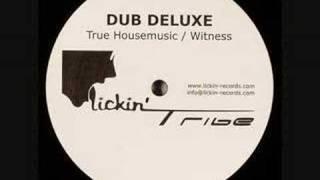 Dub Deluxe - True Housemusic