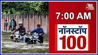 Non-Stop 100: Bihar Floods Claim 72 Lives