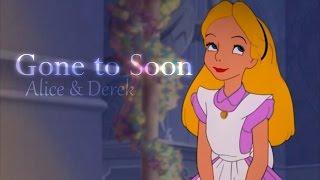 Alice & Derek | Gone too soon