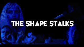The Shape Stalks   A Halloween Short Film