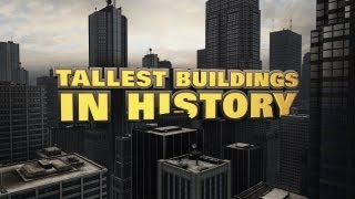 The Tallest Buildings In History