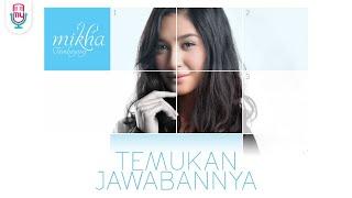 """MIKHA TAMBAYONG - """"Temukan Jawabannya"""" (Official Lyric Video)"""