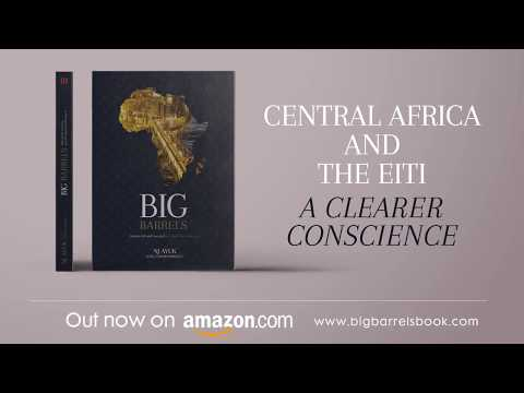 Big Barrels: Central Africa and the EITI - Clearer Conscience