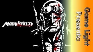 Game Light: Episode 18 - MadWorld