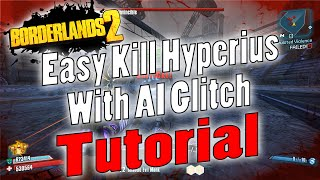 borderlands 2   easy kill hyperius with ai glitch   tutorial